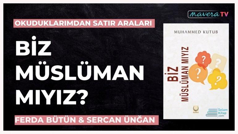 Biz Müslüman Mıyız ? (Muhammed Kutub)