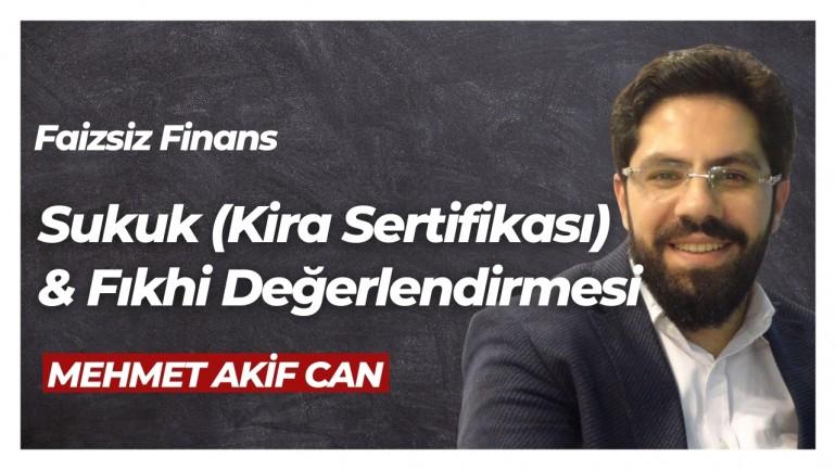 Sukuk (Kira Sertifikası) Ve Fıkhi Değerlendirmesi - Mehmet Akif Can